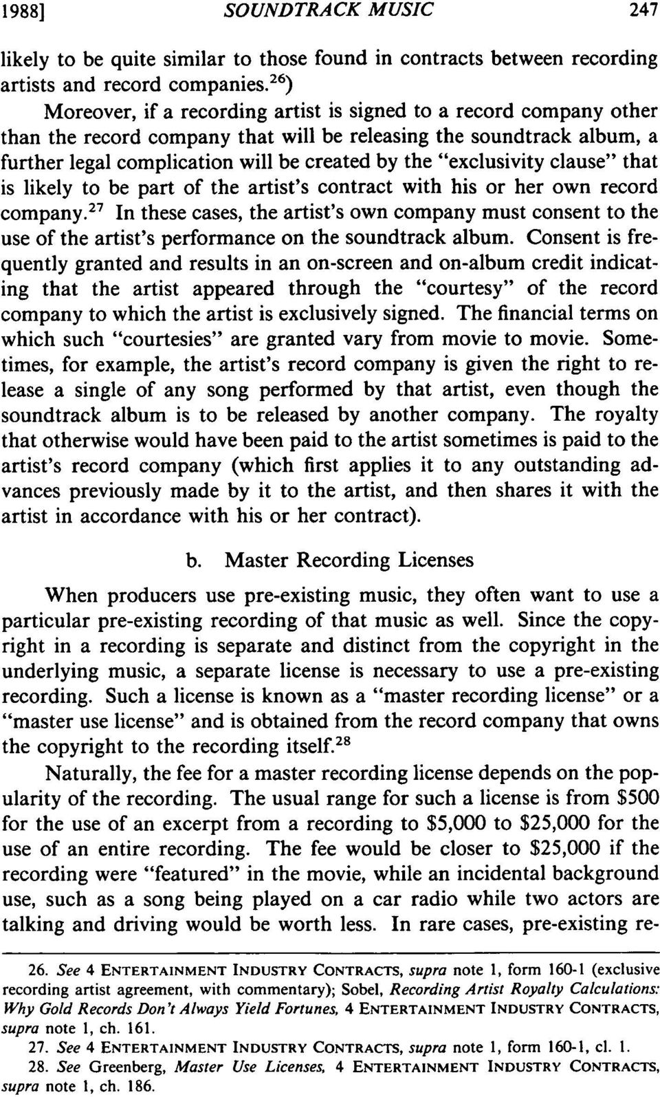 """exclusivity clause"" that is likely to be part of the artist's contract with his or her own record company."