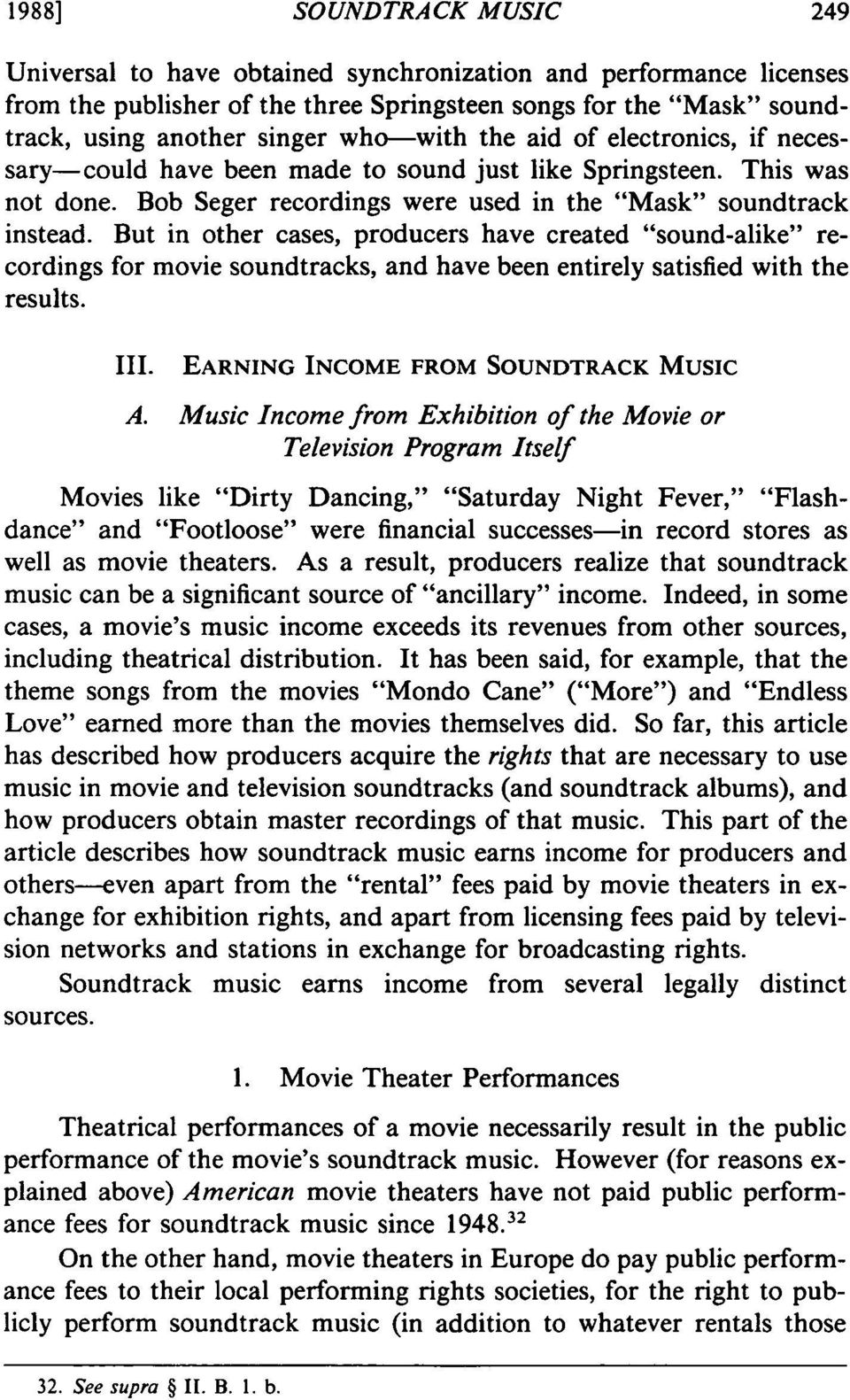 "But in other cases, producers have created ""sound-alike"" recordings for movie soundtracks, and have been entirely satisfied with the results. III. EARNING INCOME FROM SOUNDTRACK MUSIC A."