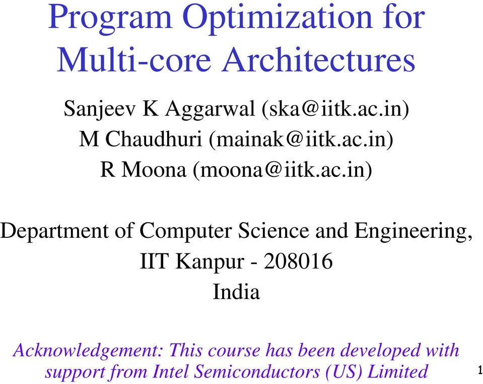 Computer Science and Engineering, IIT Kanpur - 208016 India Acknowledgement: