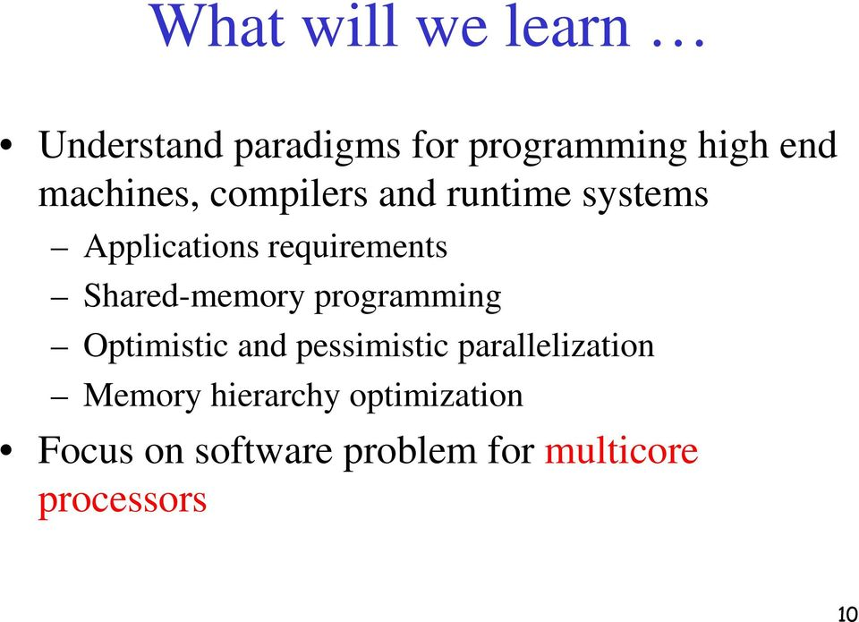 Shared-memory programming Optimistic and pessimistic parallelization