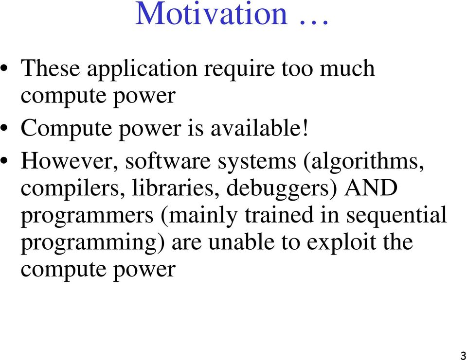 However, software systems (algorithms, compilers, libraries,