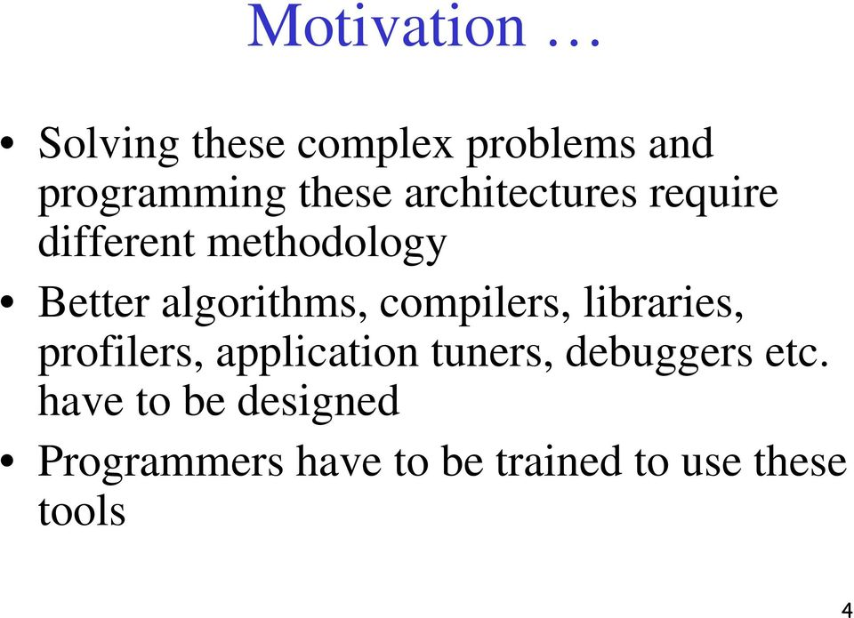 compilers, libraries, profilers, application tuners, debuggers etc.