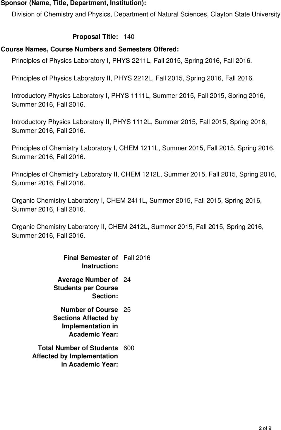 Introductory Physics Laboratory I, PHYS 1111L, Summer 2015, Fall 2015, Spring 2016, Introductory Physics Laboratory II, PHYS 1112L, Summer 2015, Fall 2015, Spring 2016, Principles of Chemistry