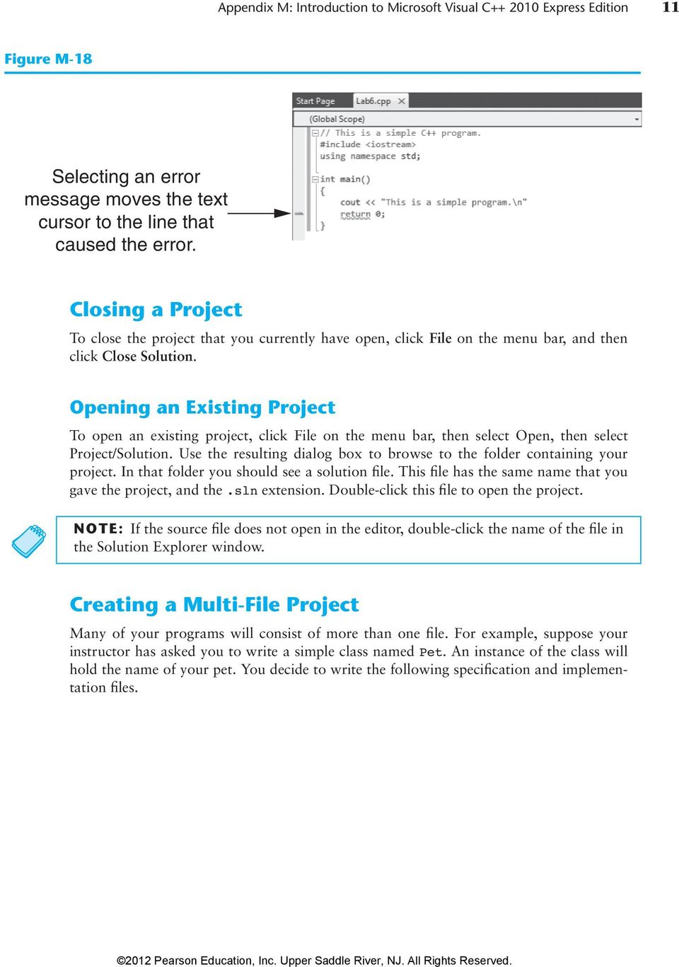 Opening an Existing Project To open an existing project, click File on the menu bar, then select Open, then select Project/Solution.