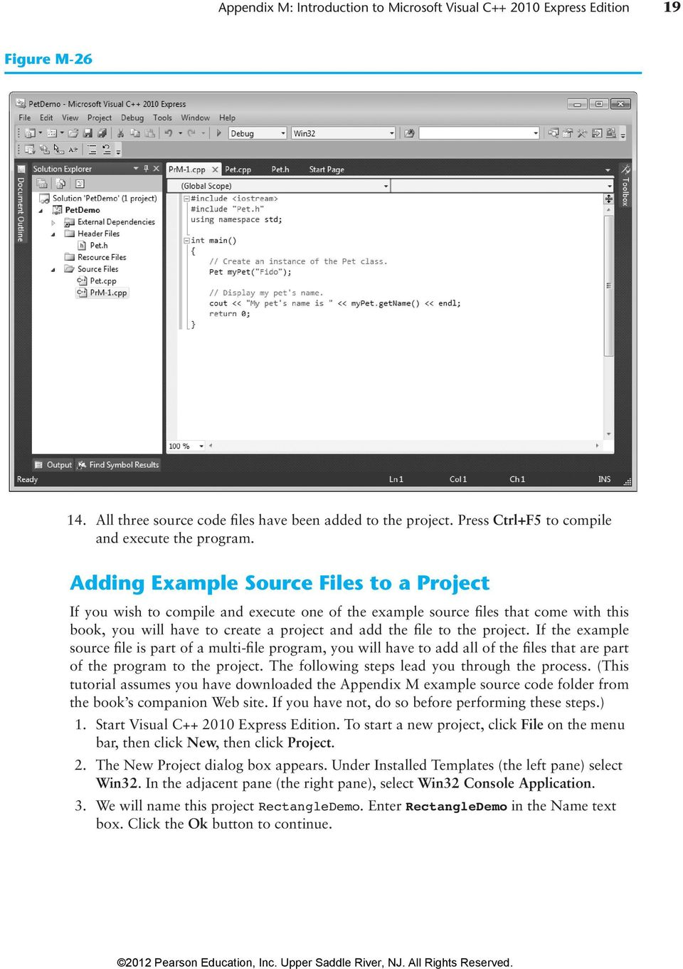 If the example source file is part of a multi-file program, you will have to add all of the files that are part of the program to the project. The following steps lead you through the process.