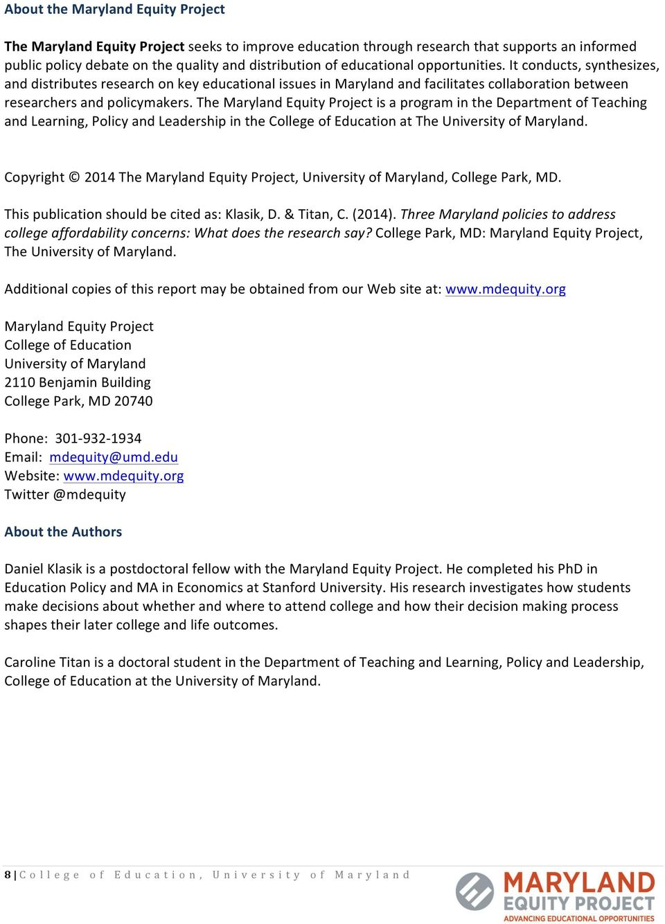 The Maryland Equity Project is a program in the Department of Teaching and Learning, Policy and Leadership in the College of Education at The University of Maryland.