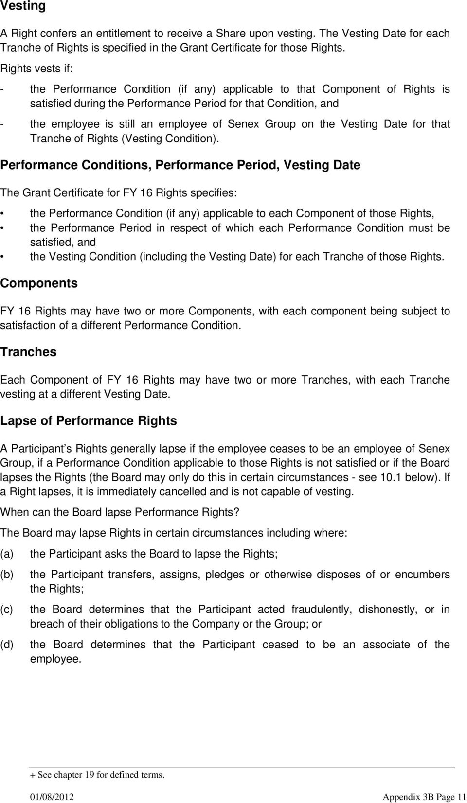 Senex Group on the Vesting Date for that Tranche of Rights (Vesting Condition).