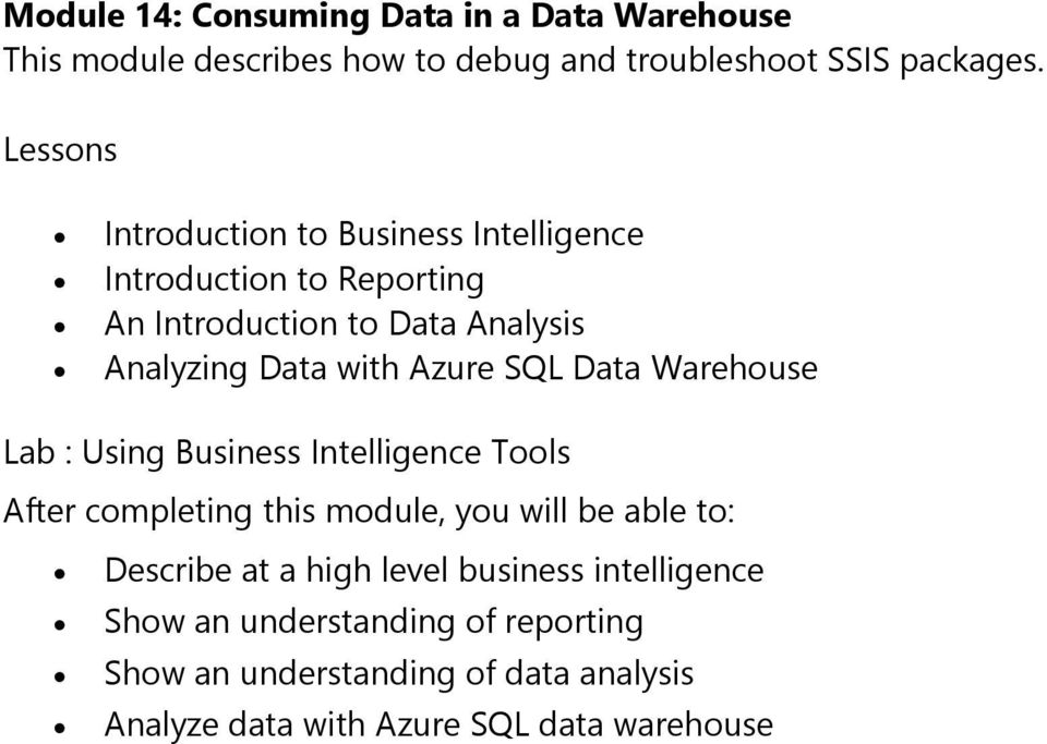with Azure SQL Data Warehouse Lab : Using Business Intelligence Tools Describe at a high level business