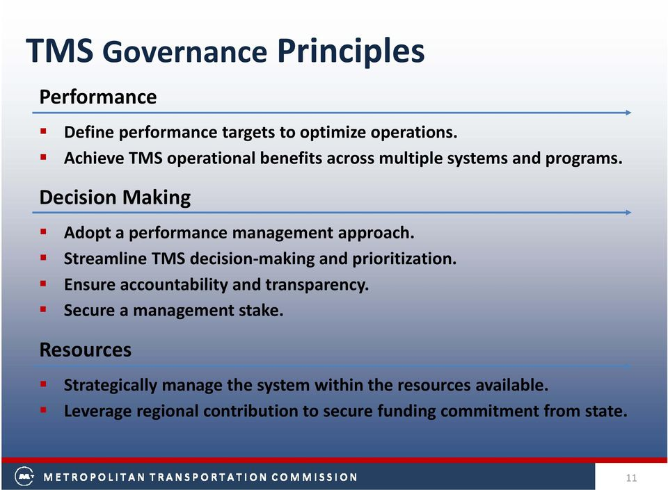 Decision Making Adopt a performance management approach. Streamline TMS decision making and prioritization.