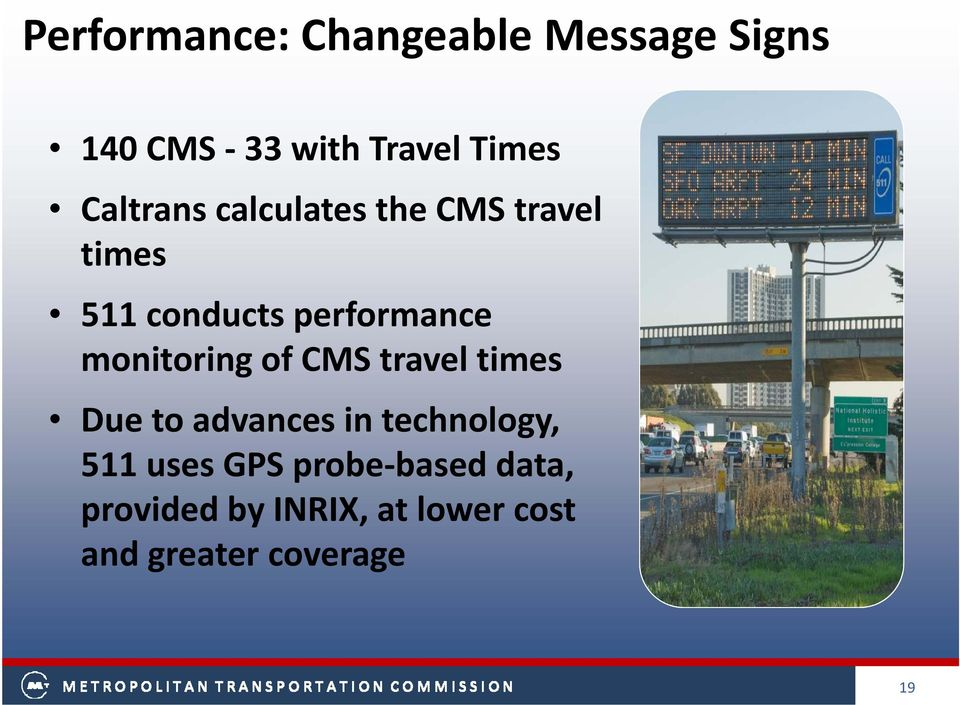 monitoring of CMS travel times Due to advances in technology, 511 uses