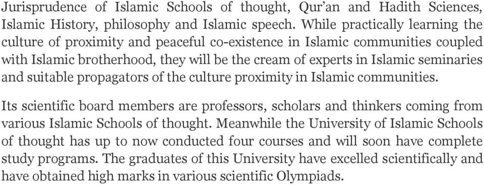 seminaries and suitable propagators of the culture proximity in Islamic communities.