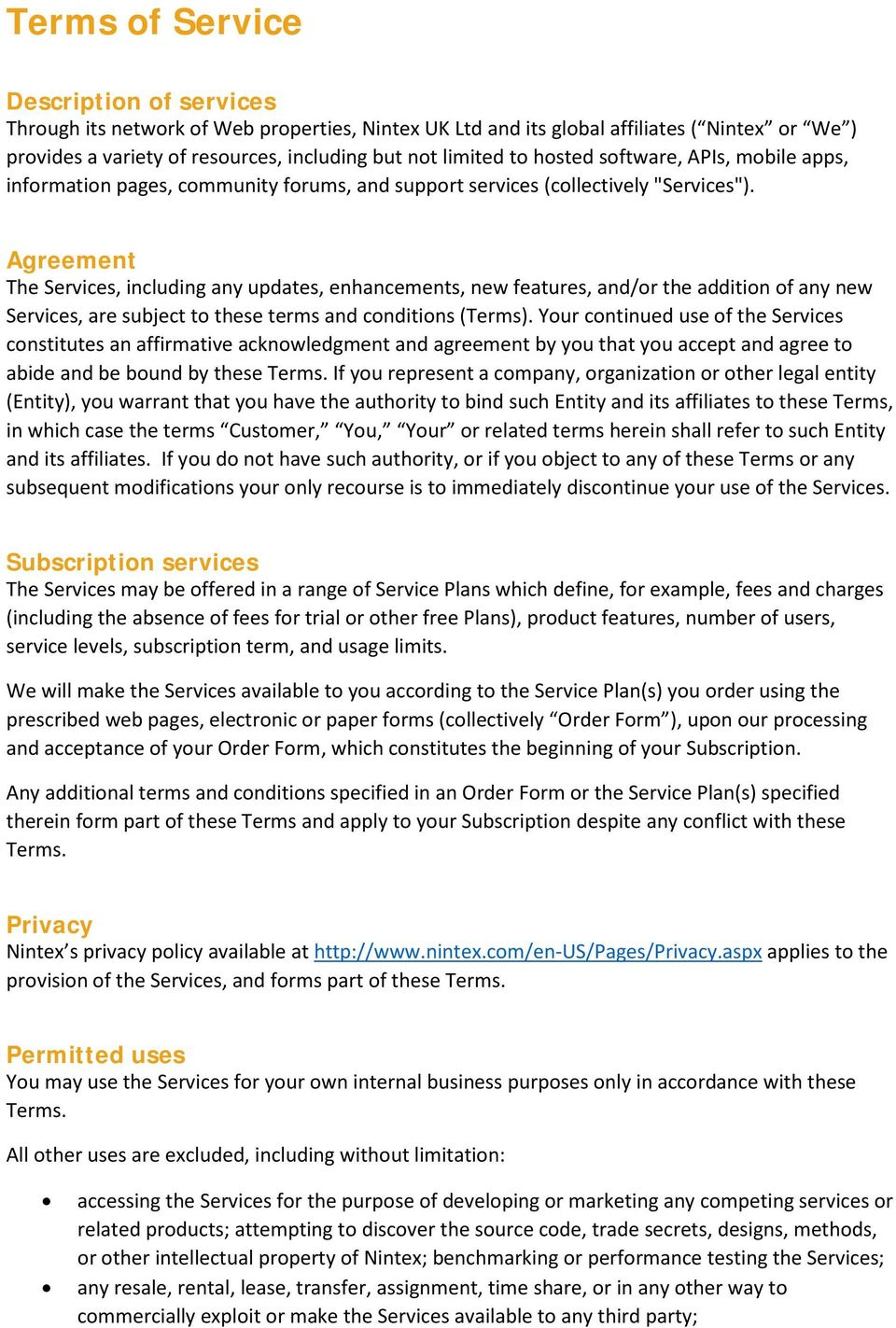 Agreement The Services, including any updates, enhancements, new features, and/or the addition of any new Services, are subject to these terms and conditions (Terms).