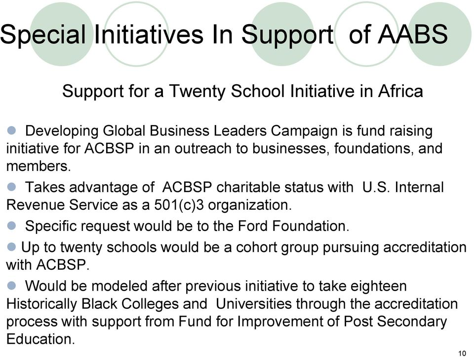 Specific request would be to the Ford Foundation. Up to twenty schools would be a cohort group pursuing accreditation with ACBSP.
