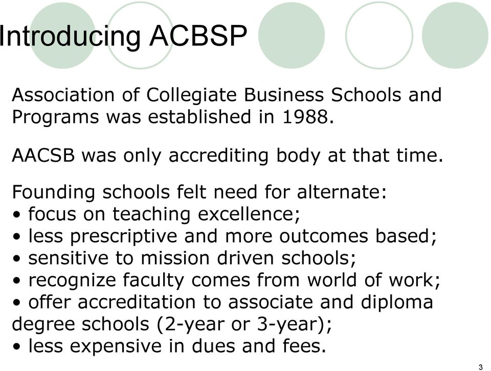 Founding schools felt need for alternate: focus on teaching excellence; less prescriptive and more outcomes