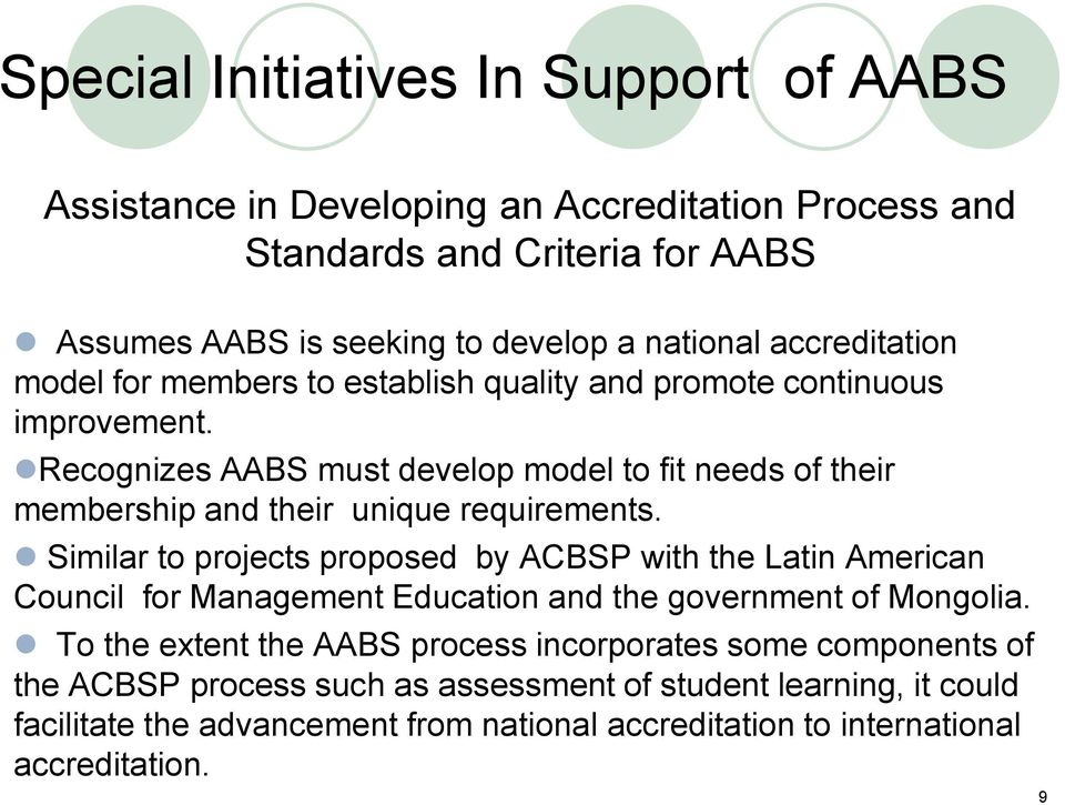 Recognizes AABS must develop model to fit needs of their membership and their unique requirements.
