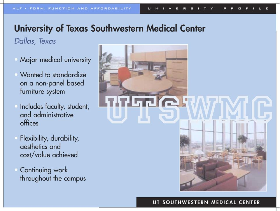 faculty, student, and administrative offices UTSWMC Flexibility, durability,