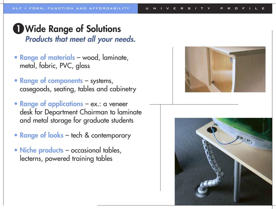 seating, tables and cabinetry Range of applications ex.