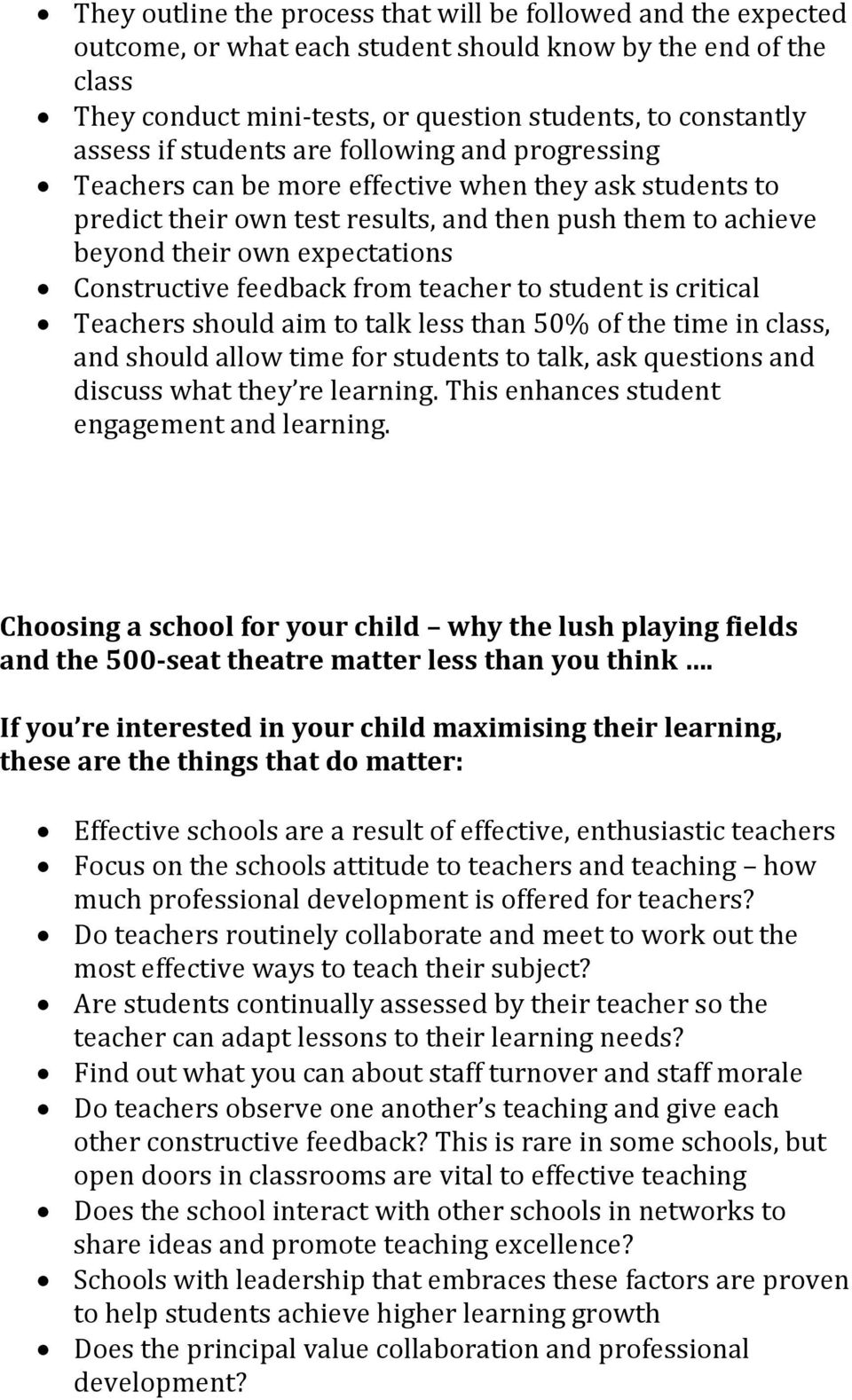 Constructive feedback from teacher to student is critical Teachers should aim to talk less than 50% of the time in class, and should allow time for students to talk, ask questions and discuss what