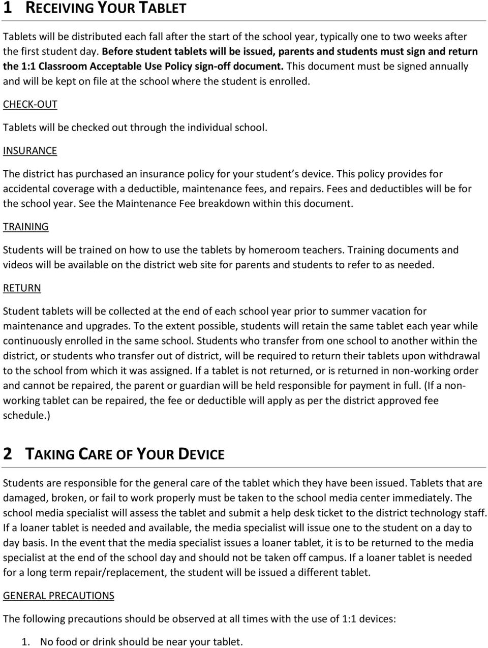 This document must be signed annually and will be kept on file at the school where the student is enrolled. CHECK-OUT Tablets will be checked out through the individual school.