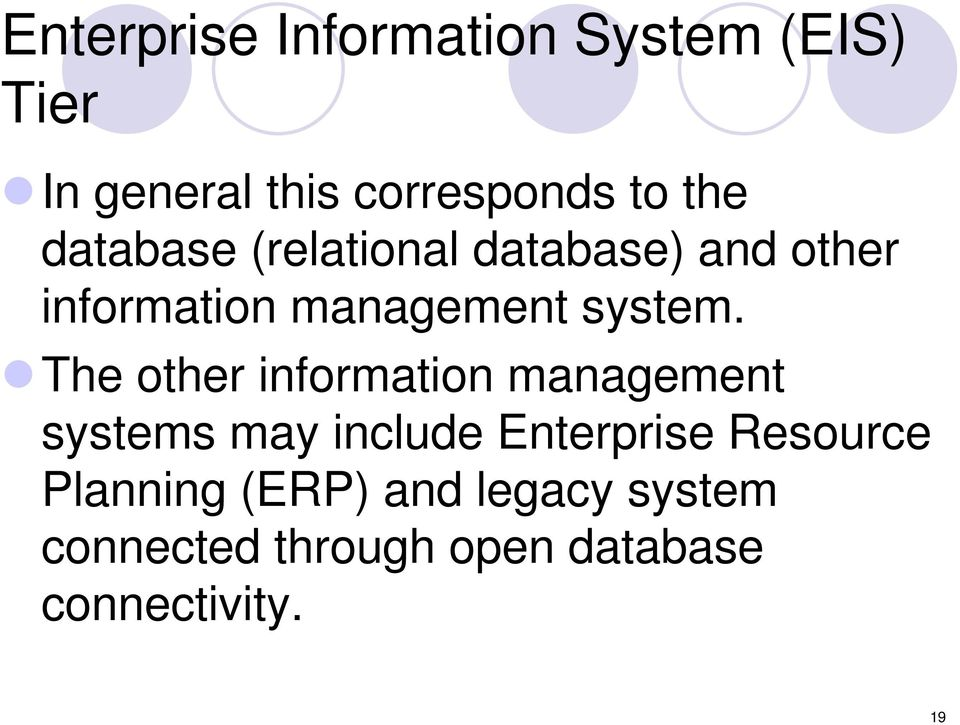 The other information management systems may include Enterprise Resource