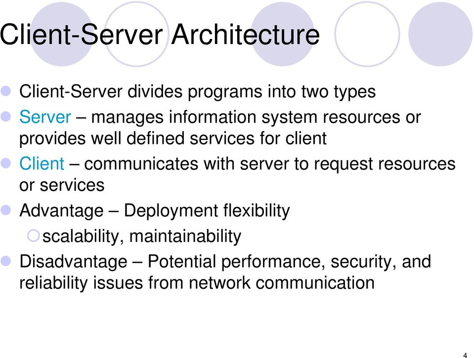 with server to request resources or services Advantage Deployment flexibility scalability,