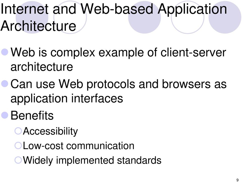 protocols and browsers as application interfaces Benefits