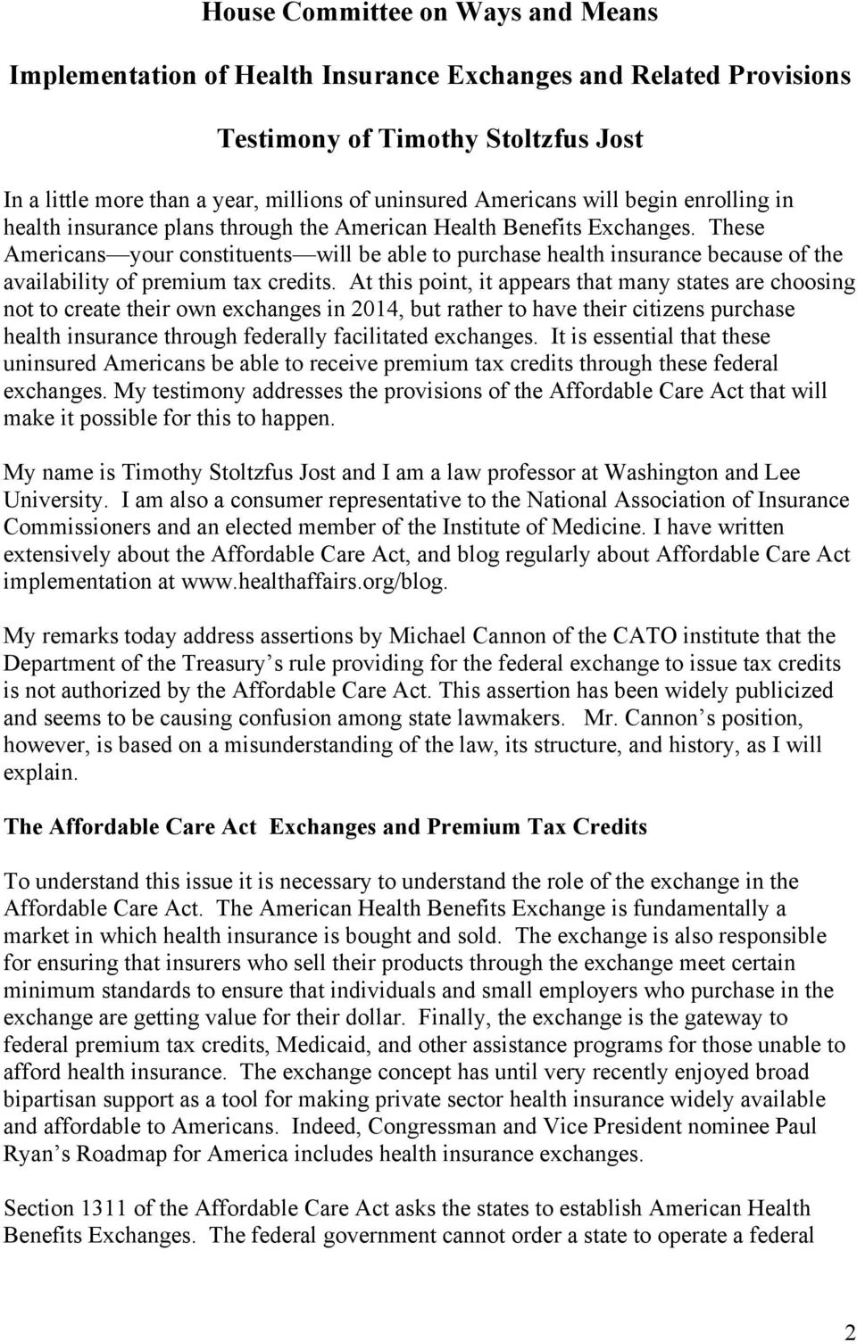 These Americans your constituents will be able to purchase health insurance because of the availability of premium tax credits.