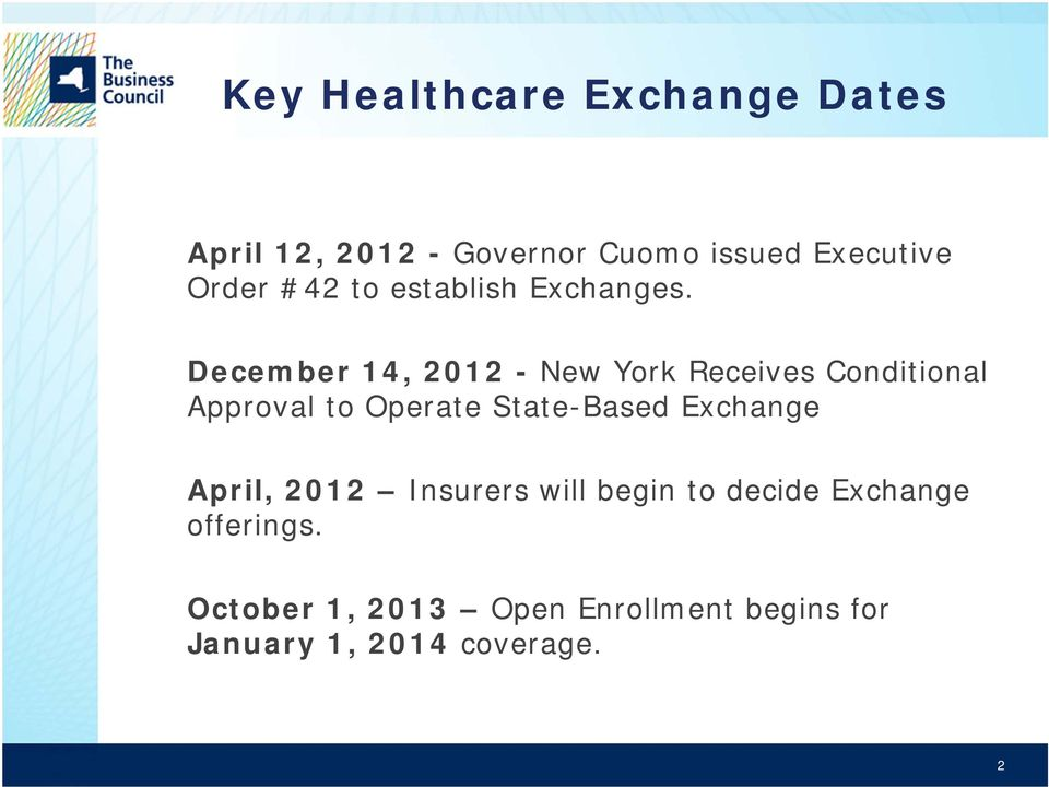 December 14, 2012 - New York Receives Conditional Approval to Operate State-Based
