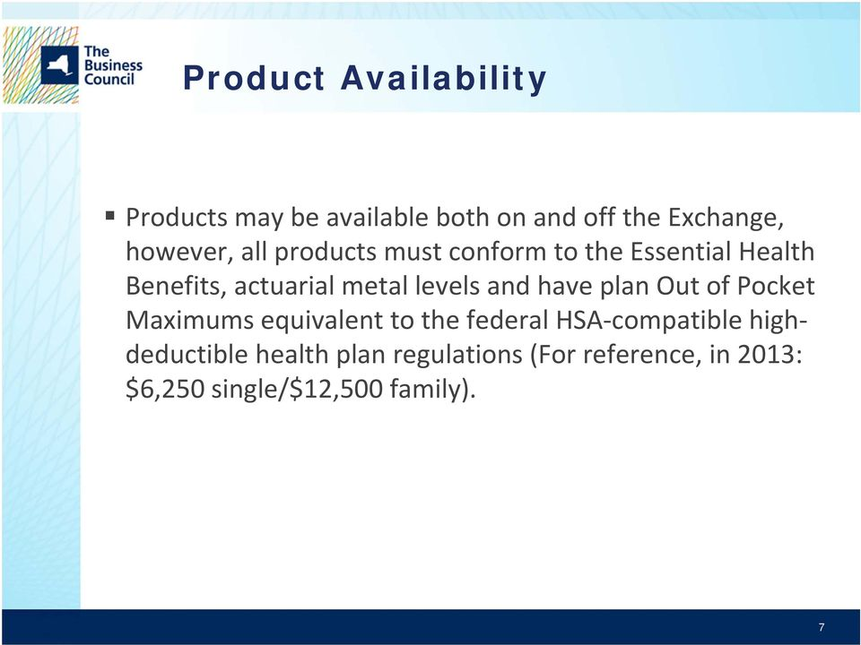 and have plan Out of Pocket Maximums equivalent to the federal HSA compatible