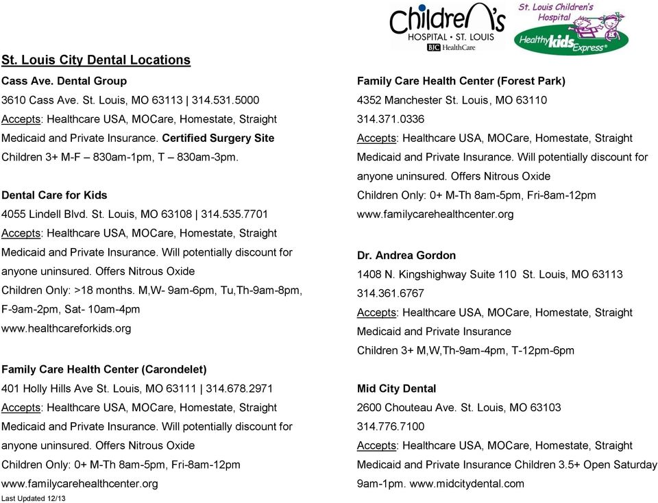 healthcareforkids.org Family Care Health Center (Carondelet) 401 Holly Hills Ave St. Louis, MO 63111 314.678.2971 anyone uninsured.