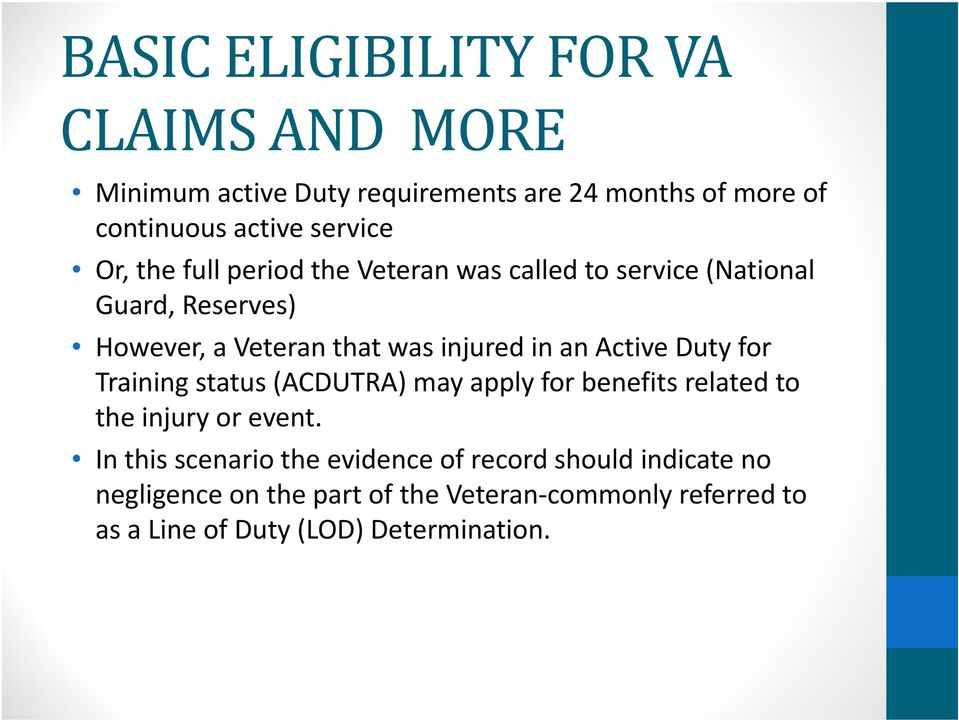 Active Duty for Training status (ACDUTRA) may apply for benefits related to the injury or event.