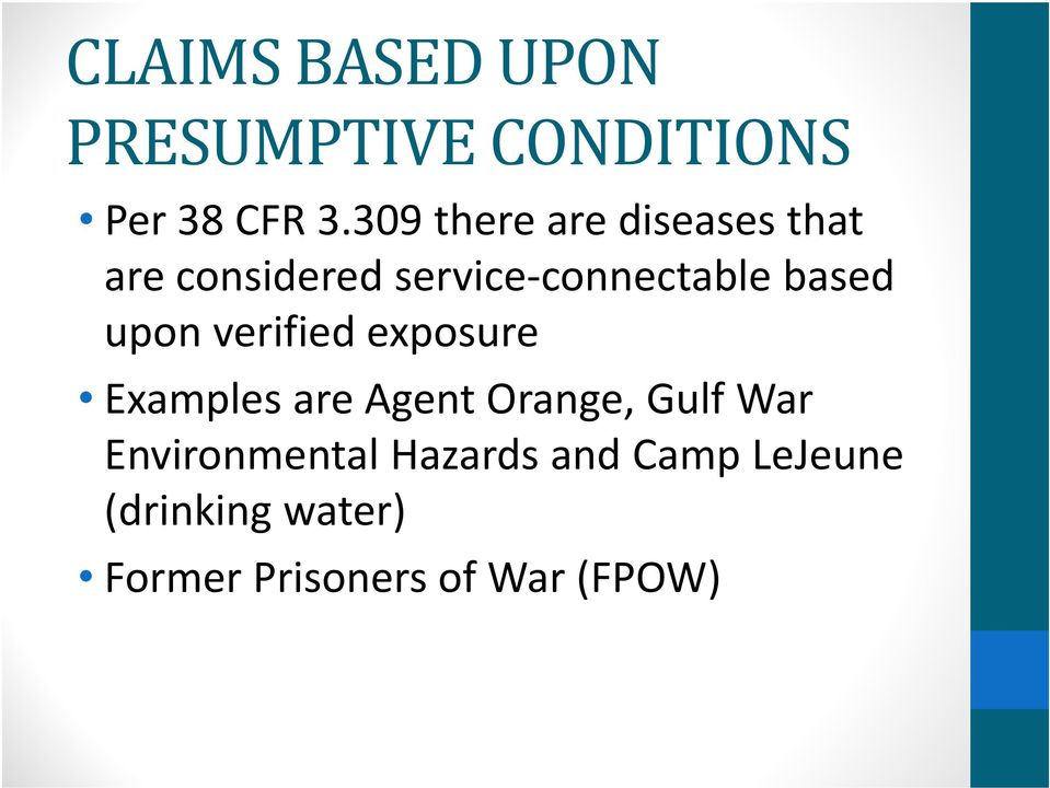 based upon verified exposure Examples are Agent Orange, Gulf War