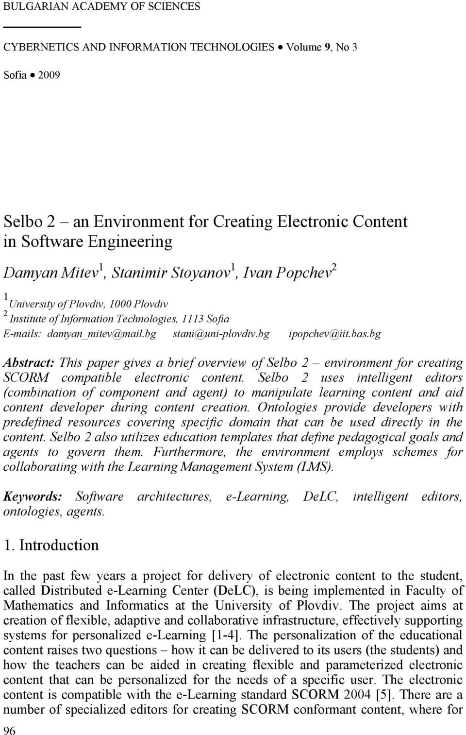 bg Abstract: This paper gives a brief overview of Selbo 2 environment for creating SCORM compatible electronic content.