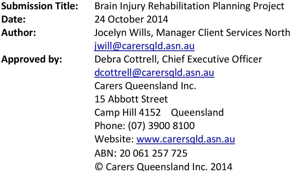 au Approved by: Debra Cottrell, Chief Executive Officer dcottrell@carersqld.asn.