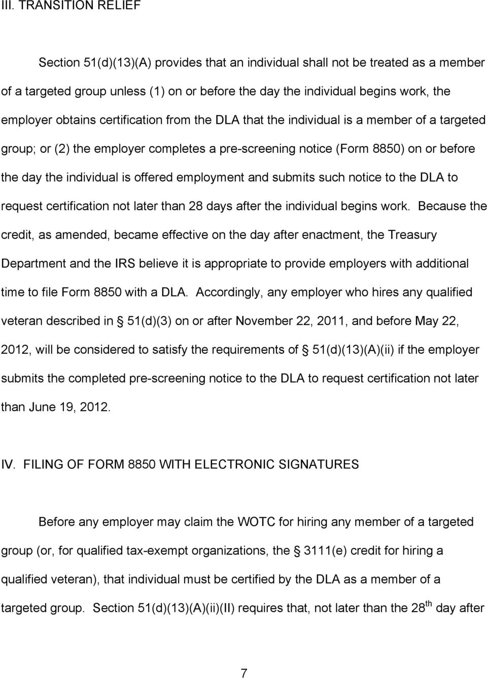 employment and submits such notice to the DLA to request certification not later than 28 days after the individual begins work.