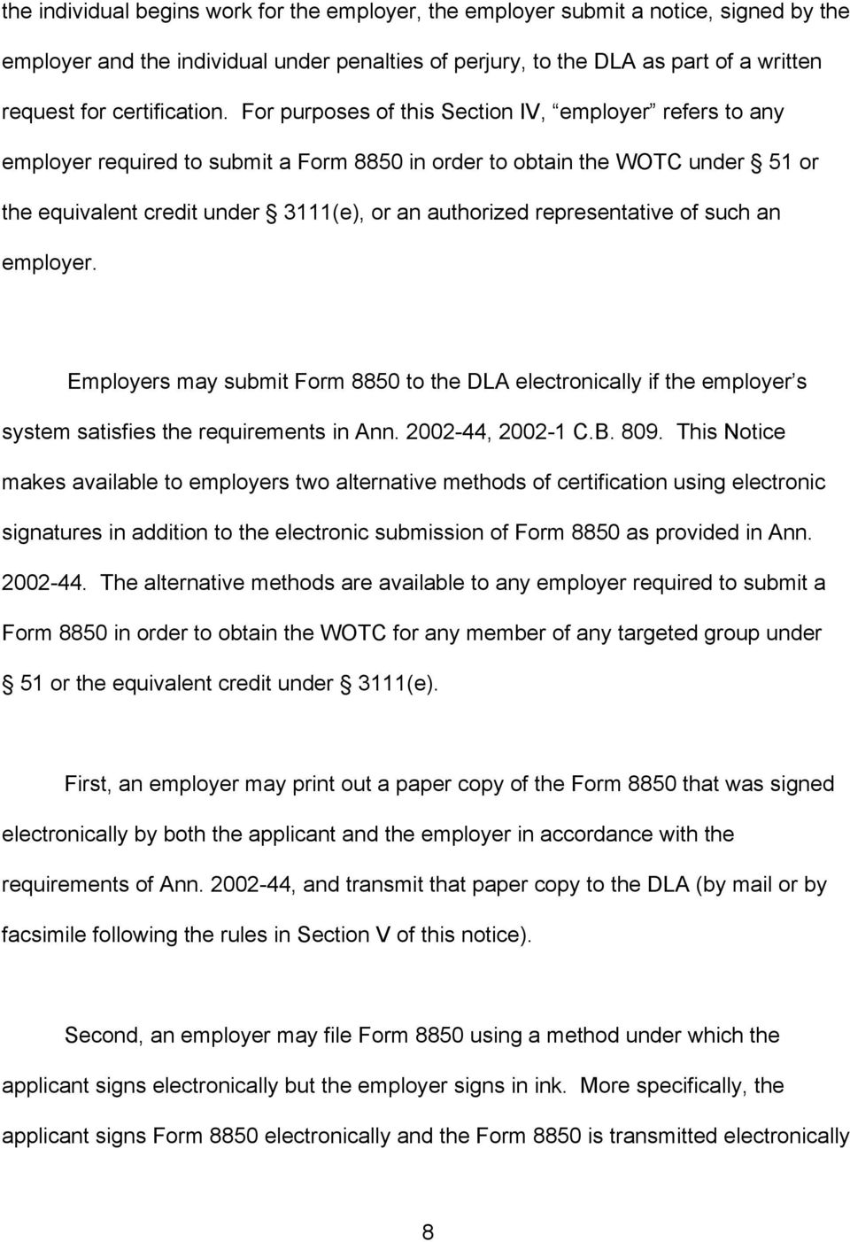 For purposes of this Section IV, employer refers to any employer required to submit a Form 8850 in order to obtain the WOTC under 51 or the equivalent credit under 3111(e), or an authorized