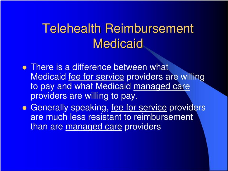 managed care providers are willing to pay.