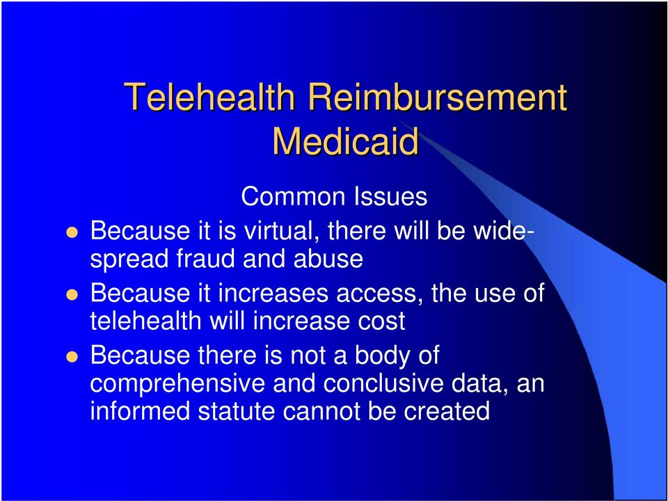 the use of telehealth will increase cost Because there is not a body of