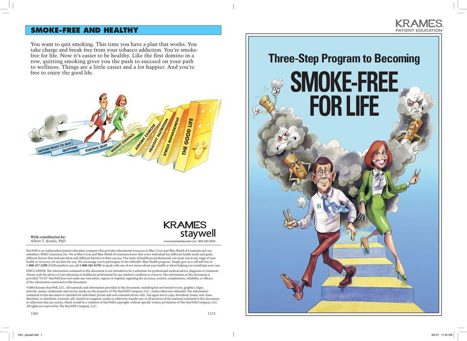 You take charge and break free from your tobacco addiction. You re smokefree for life. Now it s easier to be healthy.