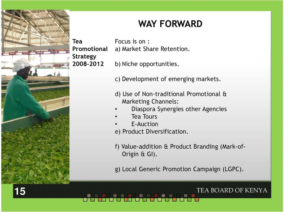 d) Use of Non-traditional Promotional & Marketing Channels: Diaspora Synergies other Agencies Tea