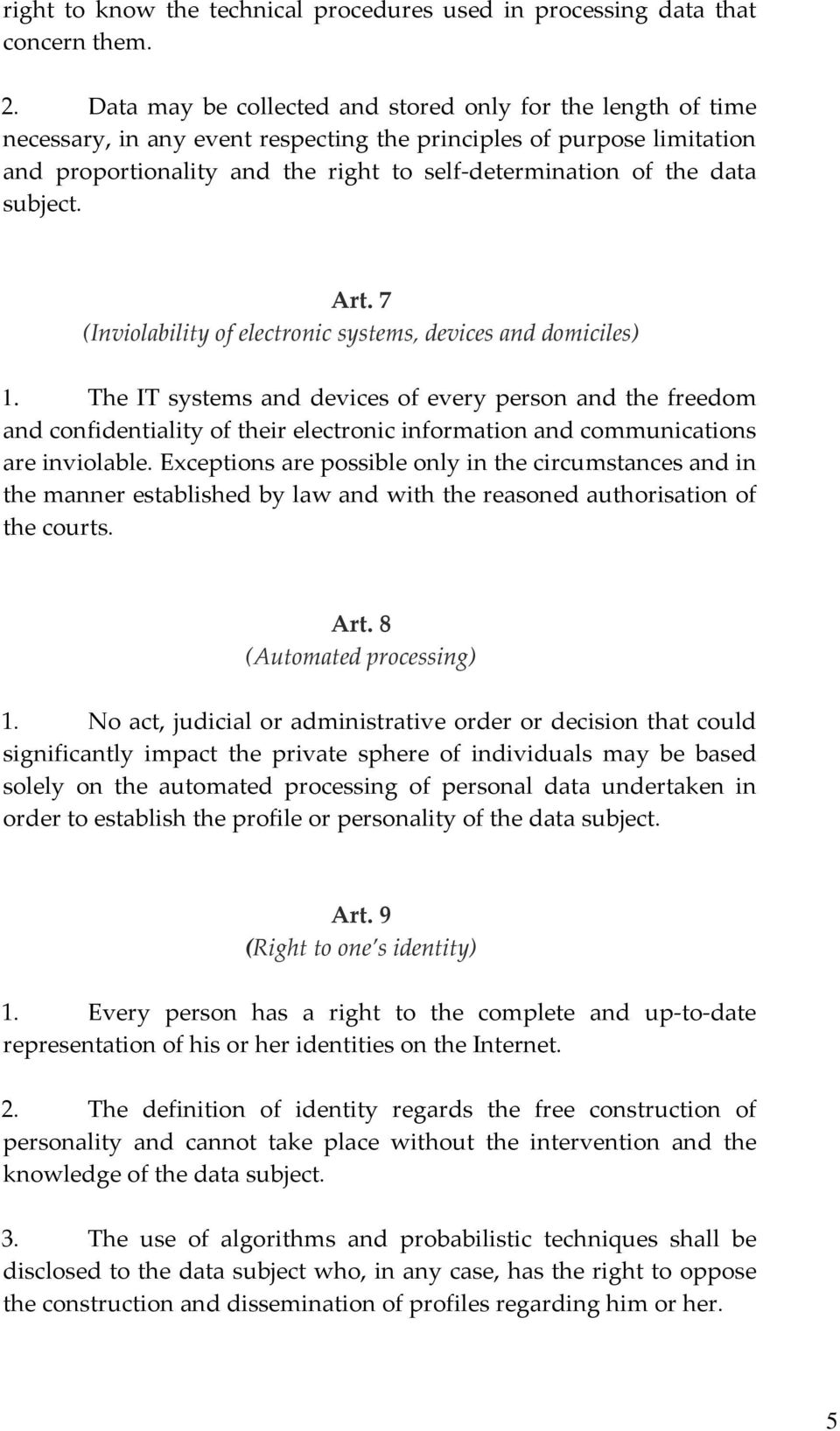 data subject. Art. 7 (Inviolability of electronic systems, devices and domiciles) 1.