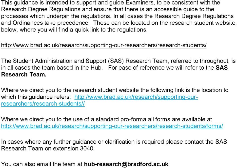 These can be located on the research student website, below, where you will find a quick link to the regulations. http://www.brad.ac.
