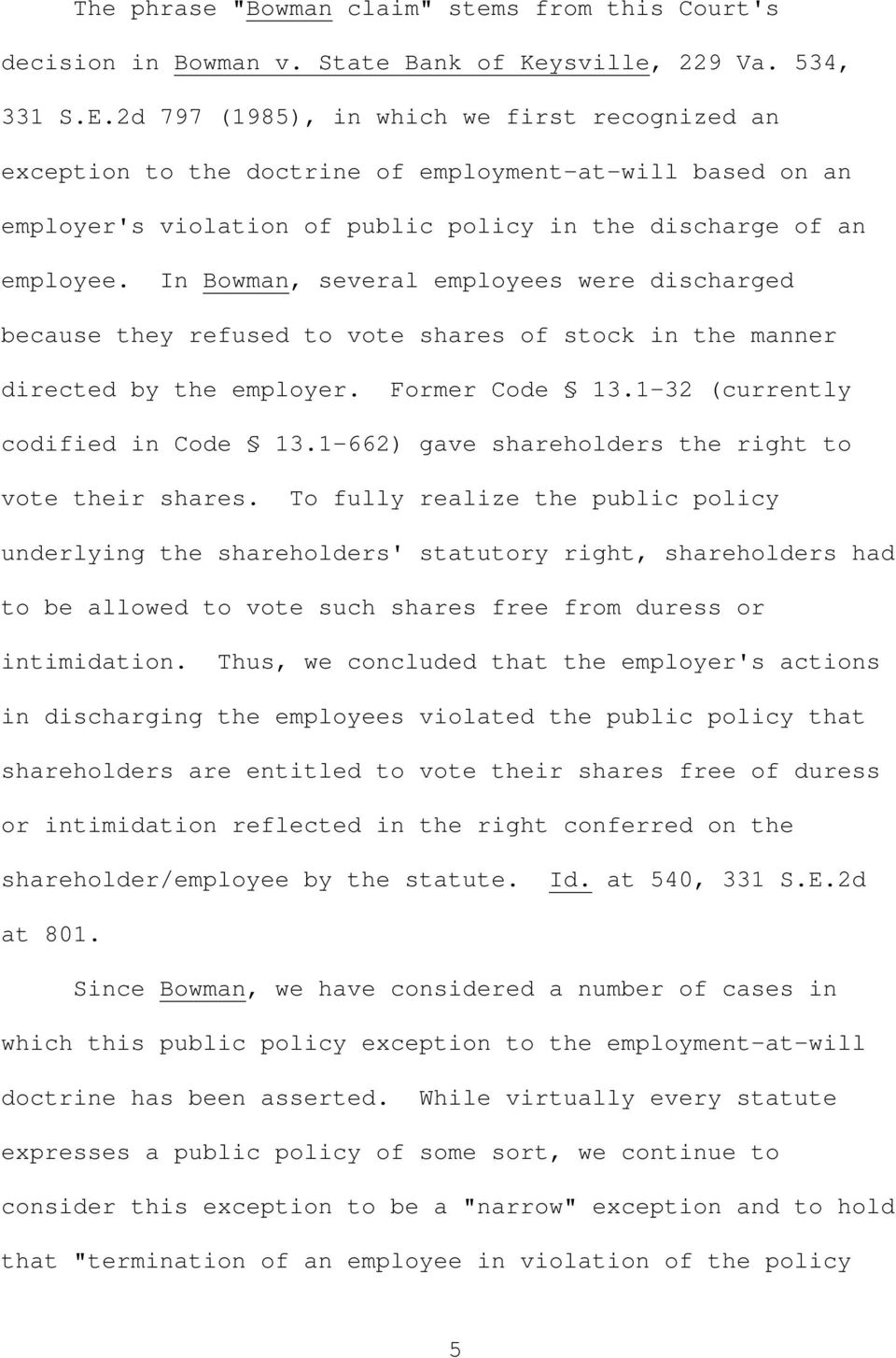 In Bowman, several employees were discharged because they refused to vote shares of stock in the manner directed by the employer. Former Code 13.1-32 (currently codified in Code 13.
