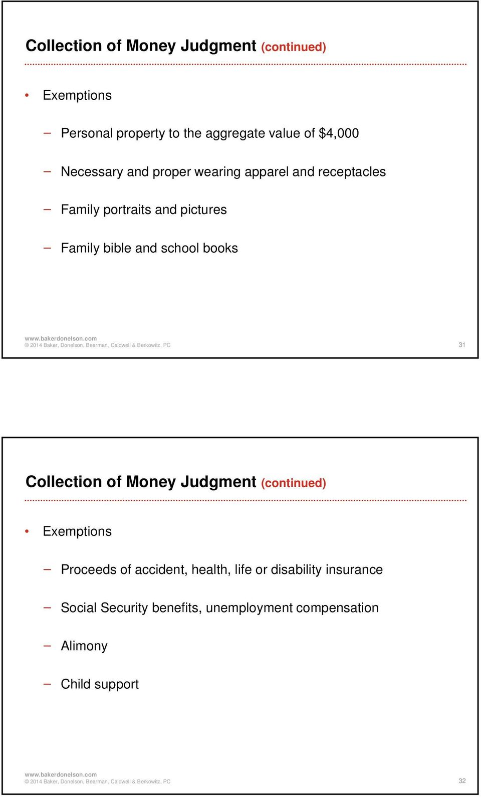 bible and school books 31 Collection of Money Judgment (continued) Exemptions Proceeds of accident,