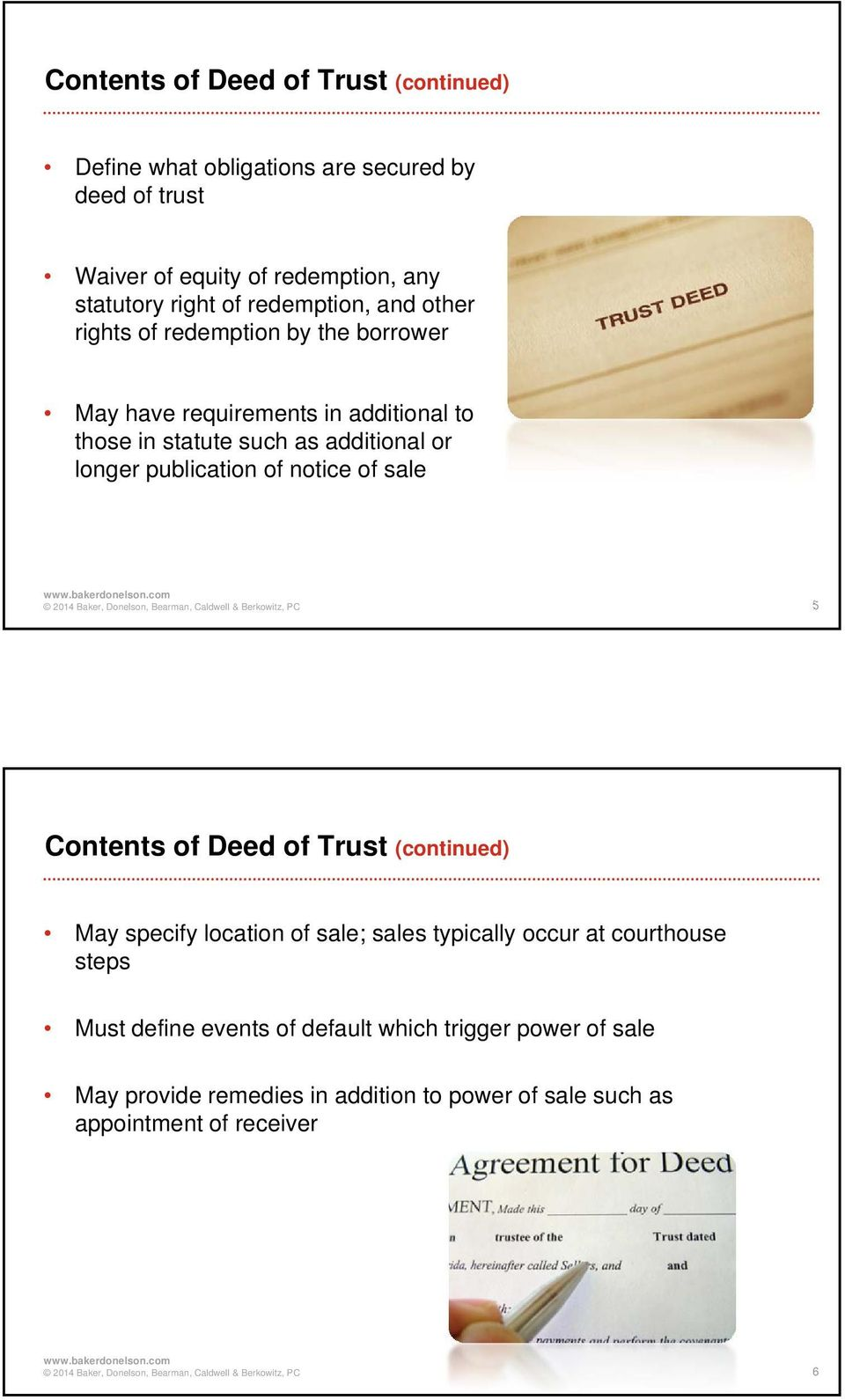 longer publication of notice of sale 5 Contents of Deed of Trust (continued) May specify location of sale; sales typically occur at courthouse