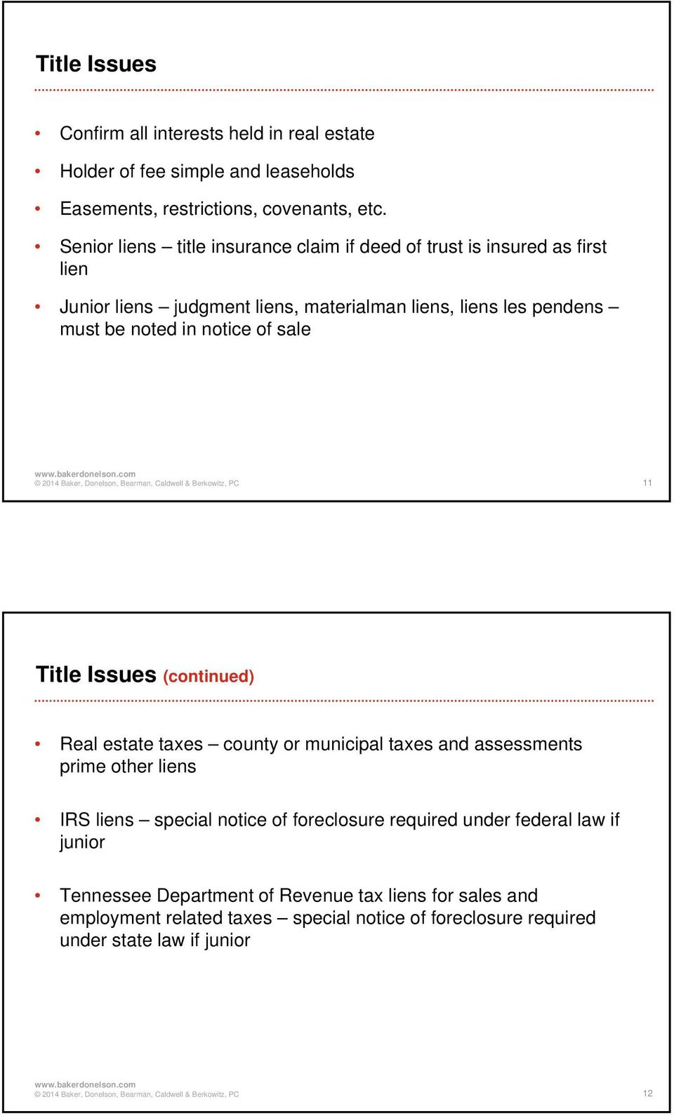 notice of sale 11 Title Issues (continued) Real estate taxes county or municipal taxes and assessments prime other liens IRS liens special notice of