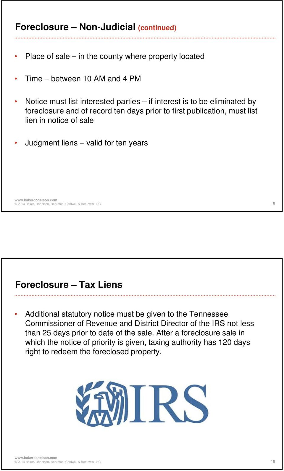 years 15 Foreclosure Tax Liens Additional statutory notice must be given to the Tennessee Commissioner of Revenue and District Director of the IRS not less than