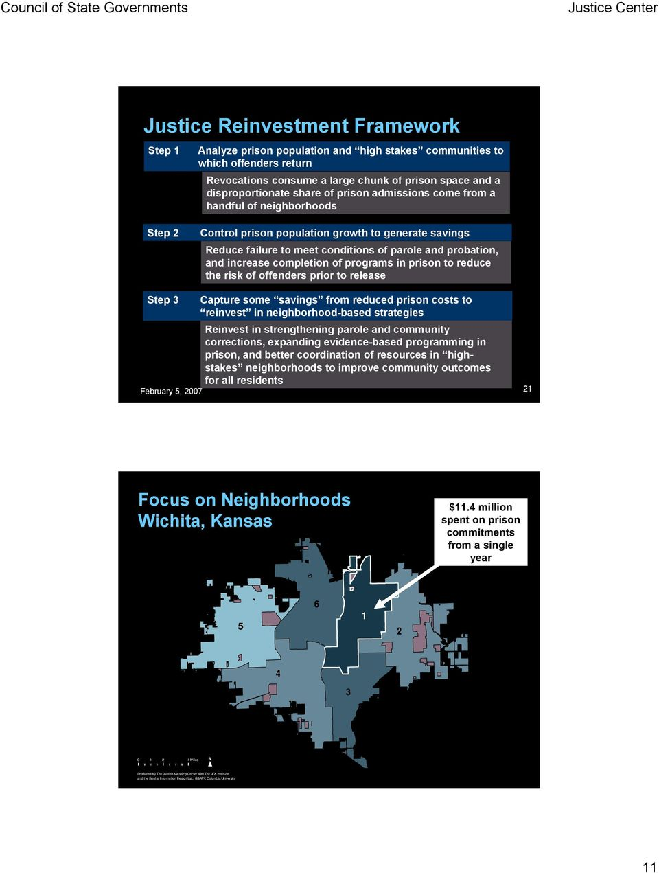 of programs in prison to reduce the risk of offenders prior to release Step 3 Capture some savings from reduced prison costs to reinvest in neighborhood-based strategies Reinvest in strengthening