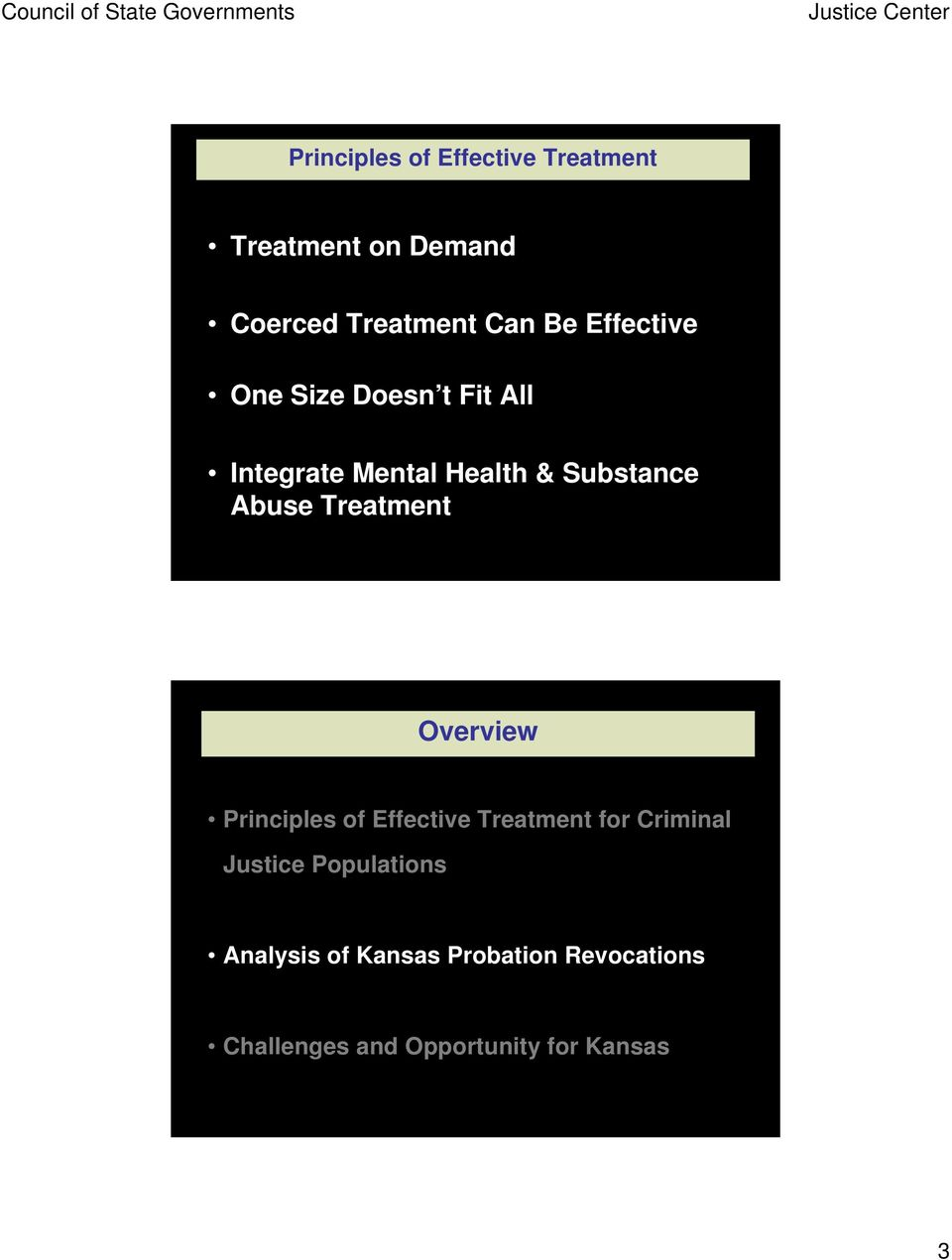 Treatment (NIDA, 2006) Overview Principles of Effective Treatment for Criminal