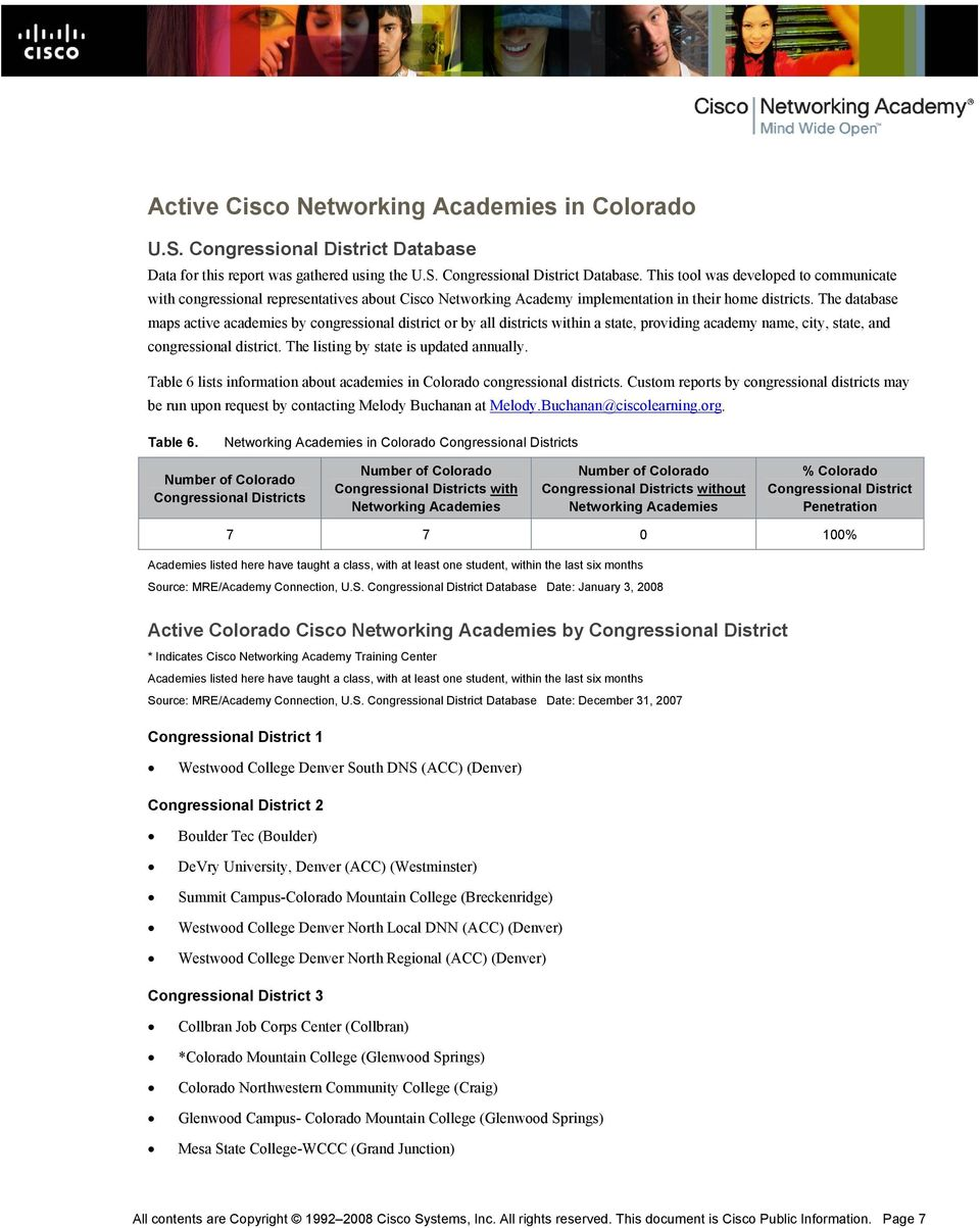 This tool was developed to communicate with congressional representatives about Cisco Networking Academy implementation in their home districts.